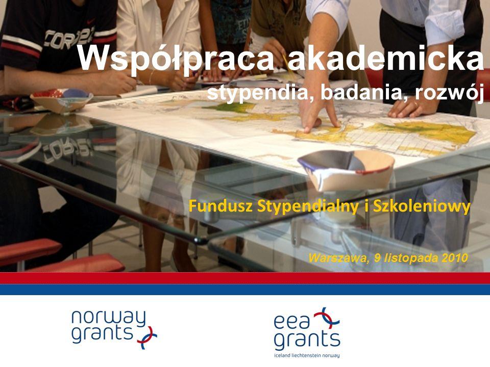 Współpraca akademicka stypendia, badania, rozwój Warszawa, 9 listopada 2010 Fundusz Stypendialny i Szkoleniowy