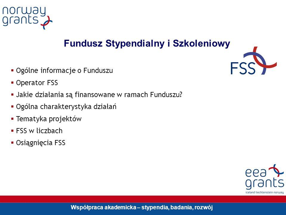Współpraca akademicka – stypendia, badania, rozwój Fundusz Stypendialny i Szkoleniowy Ogólne informacje o Funduszu Operator FSS Jakie działania są finansowane w ramach Funduszu.