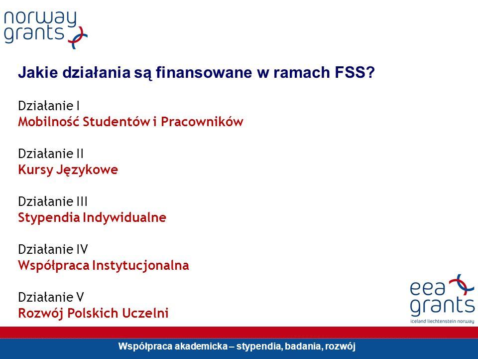 Współpraca akademicka – stypendia, badania, rozwój Jakie działania są finansowane w ramach FSS.