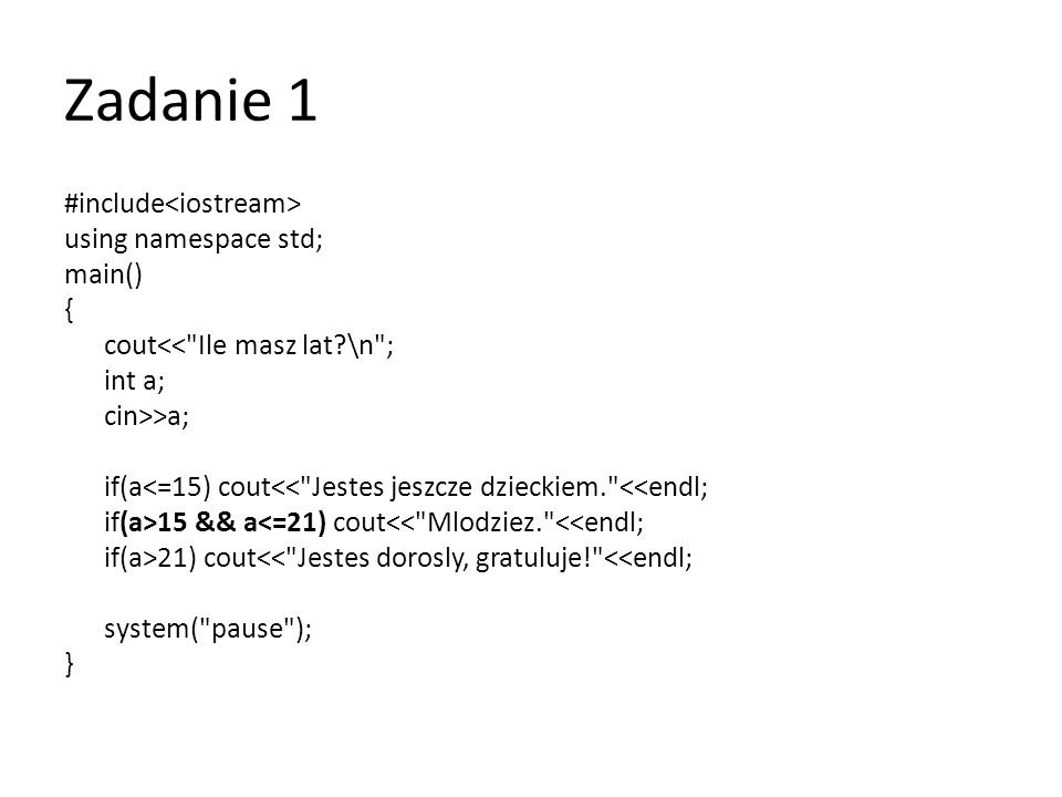 Zadanie 2 #include using namespace std; main() { float a; for (float a=10; a<=50; a++) { cout<< Pierwiastek z liczby: <<a<< wynosi ; cout<<sqrt(a)<<endl; cout<< Potega z liczby: <<a<< wynosi ; cout<<pow(a,2)<<endl; } system( pause ); }