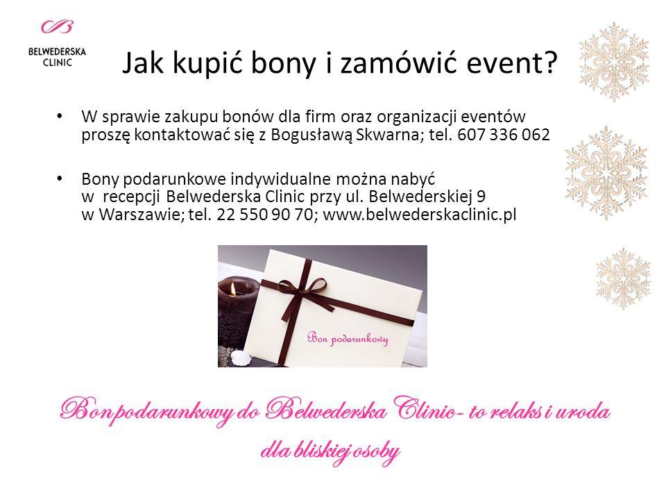 Jak kupić bony i zamówić event? W sprawie zakupu bonów dla firm oraz organizacji eventów proszę kontaktować się z Bogusławą Skwarna; tel. 607 336 062