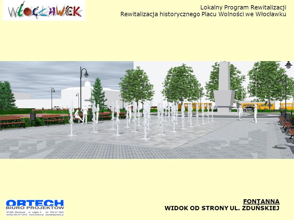 Lokalny Program Rewitalizacji Rewitalizacja historycznego Placu Wolności we Włocławku FONTANNA WIDOK OD STRONY UL. ZDUŃSKIEJ