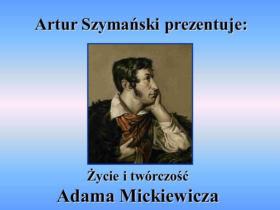 Miejsce urodzenia Adam Mickiewicz urodził się 24 grudnia 1798 roku w Zaosiu lub Nowogródku.