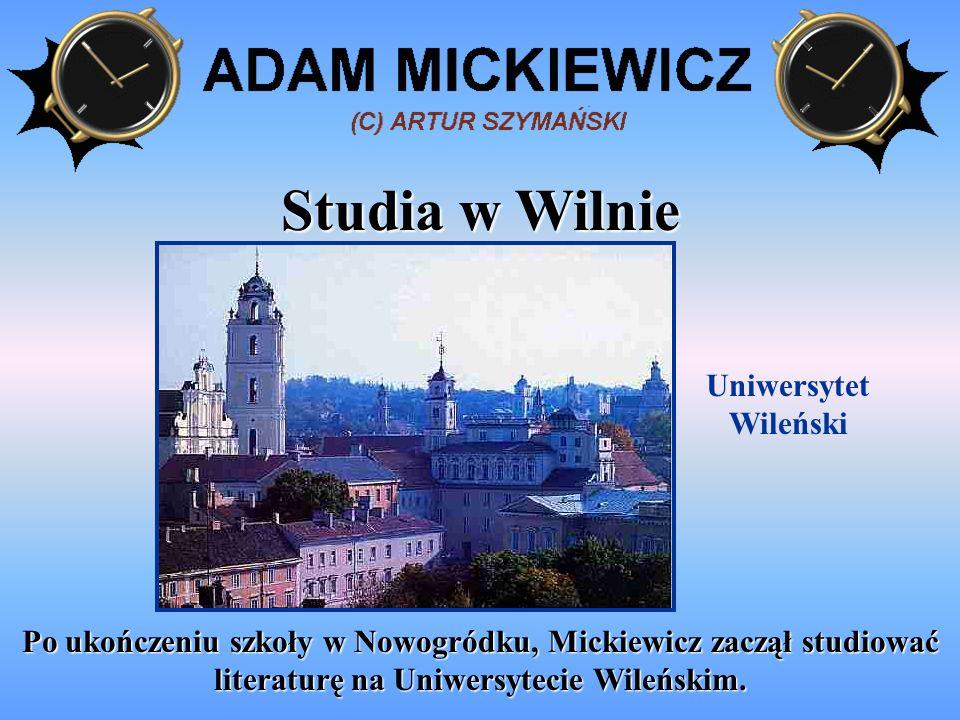 Praca w szkole W latach 1819-1823 Mickiewicz uczył w szkole powiatowej w Kownie.