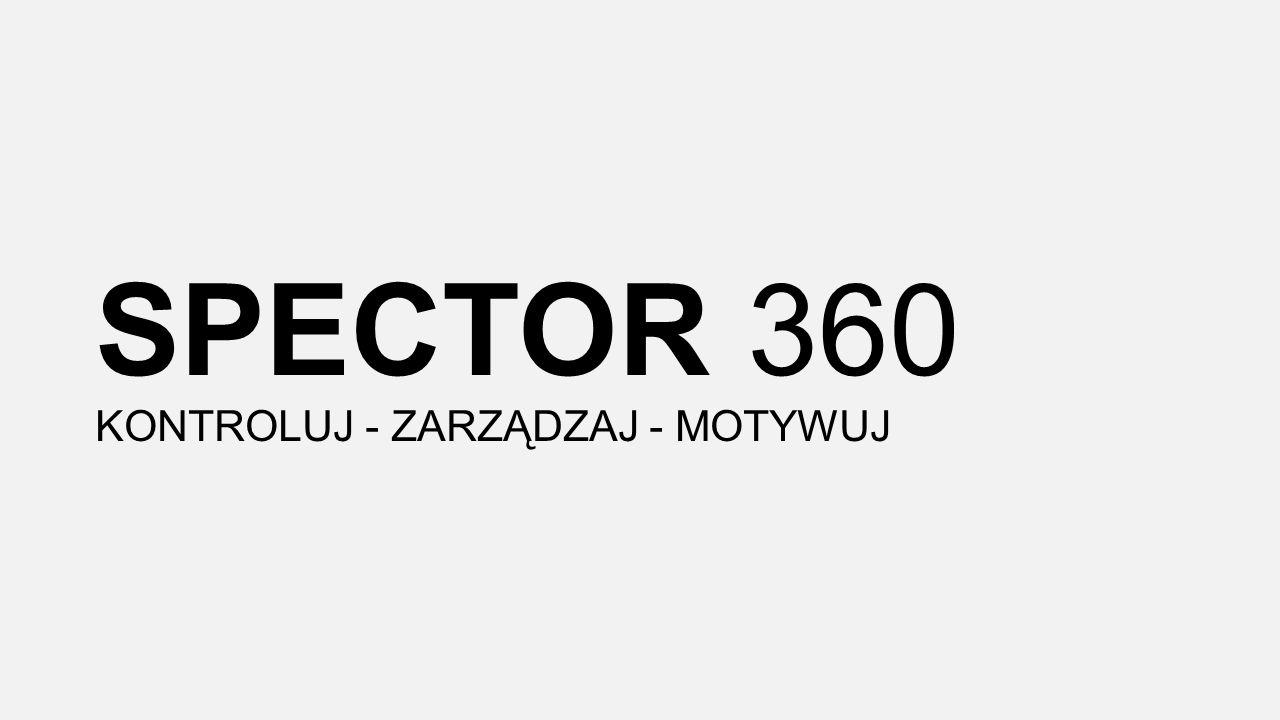 SPECTOR 360 KONTROLUJ - ZARZĄDZAJ - MOTYWUJ
