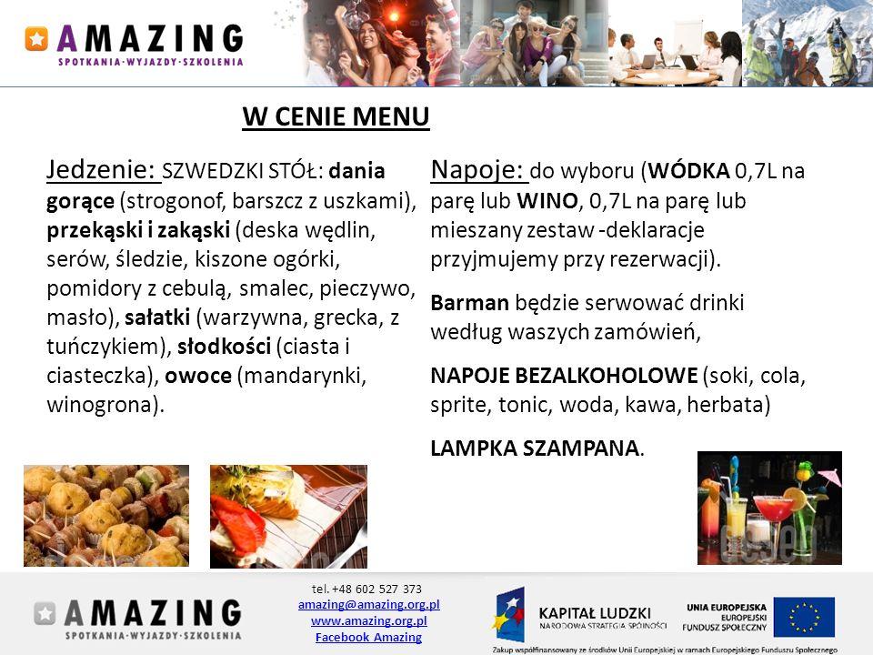 tel. +48 602 527 373 amazing@amazing.org.pl www.amazing.org.pl Facebook Amazing W CENIE MENU Jedzenie: SZWEDZKI STÓŁ: dania gorące (strogonof, barszcz