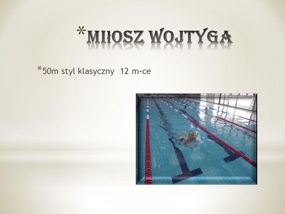 * 50m styl klasyczny 12 m-ce