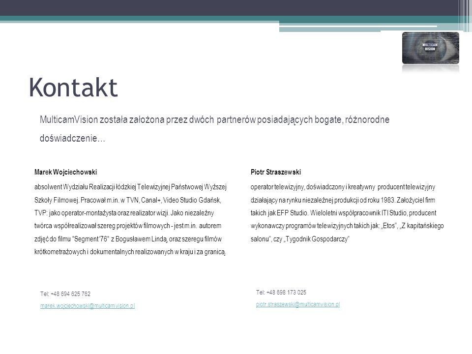Kontakt Marek Wojciechowski absolwent Wydziału Realizacji łódzkiej Telewizyjnej Państwowej Wyższej Szkoły Filmowej.