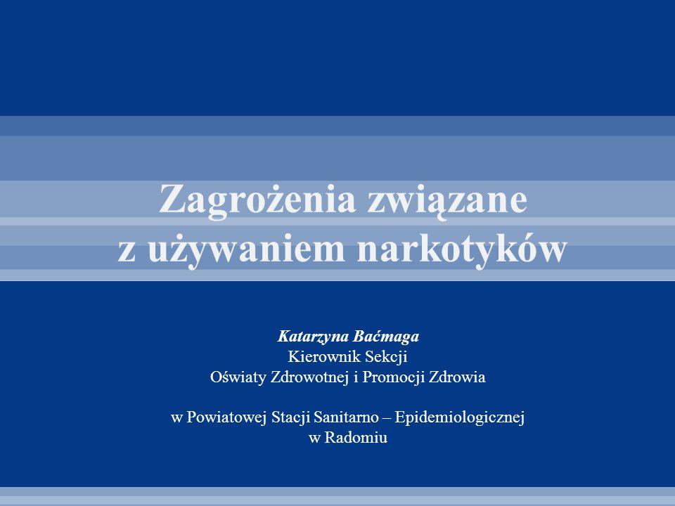 Katarzyna Baćmaga Kierownik Sekcji Oświaty Zdrowotnej i Promocji Zdrowia w Powiatowej Stacji Sanitarno – Epidemiologicznej w Radomiu