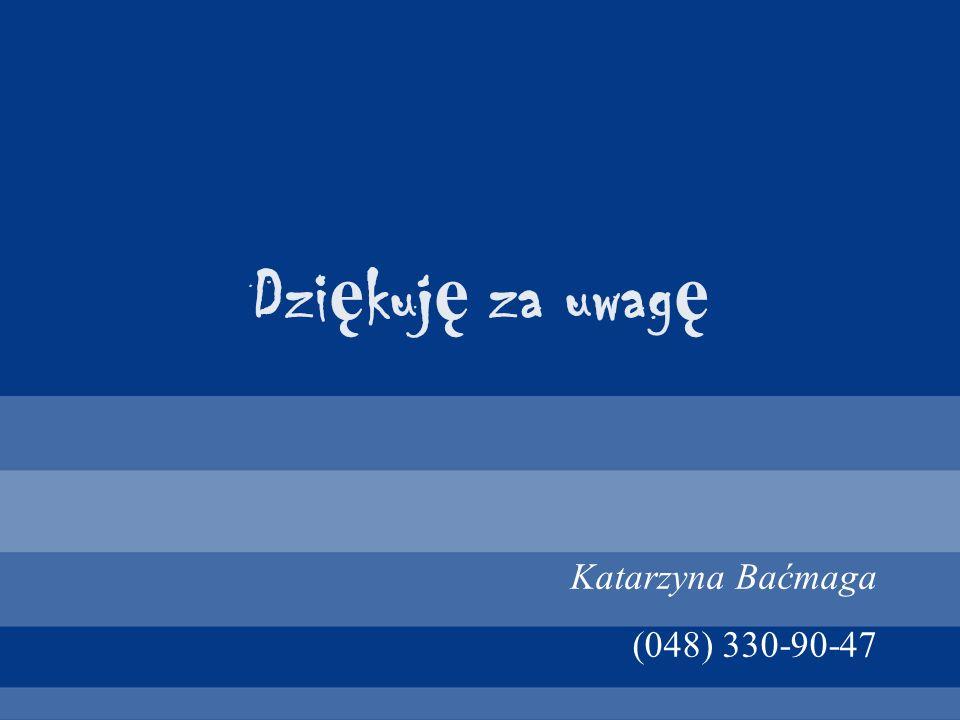 Katarzyna Baćmaga (048) 330-90-47