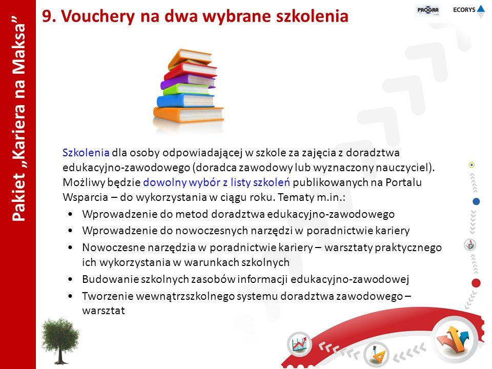Pakiet Kariera na Maksa 9. Vouchery na dwa wybrane szkolenia Szkolenia dla osoby odpowiadającej w szkole za zajęcia z doradztwa edukacyjno-zawodowego