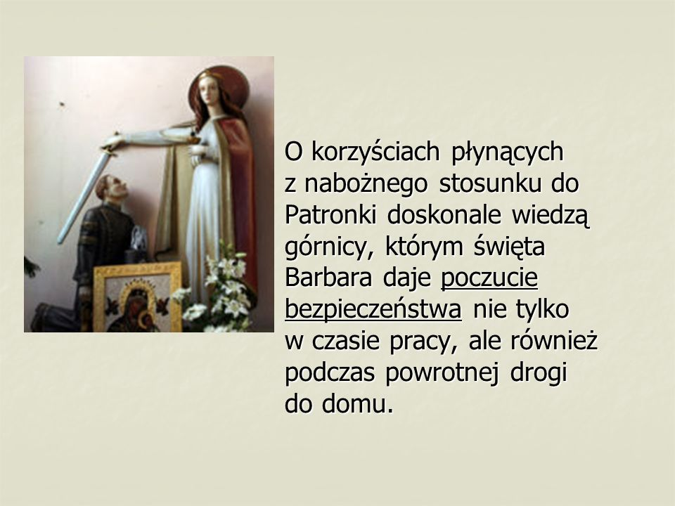W tradycji górniczej Barbórka rozpoczyna się poranną uroczystą mszą w kościele.