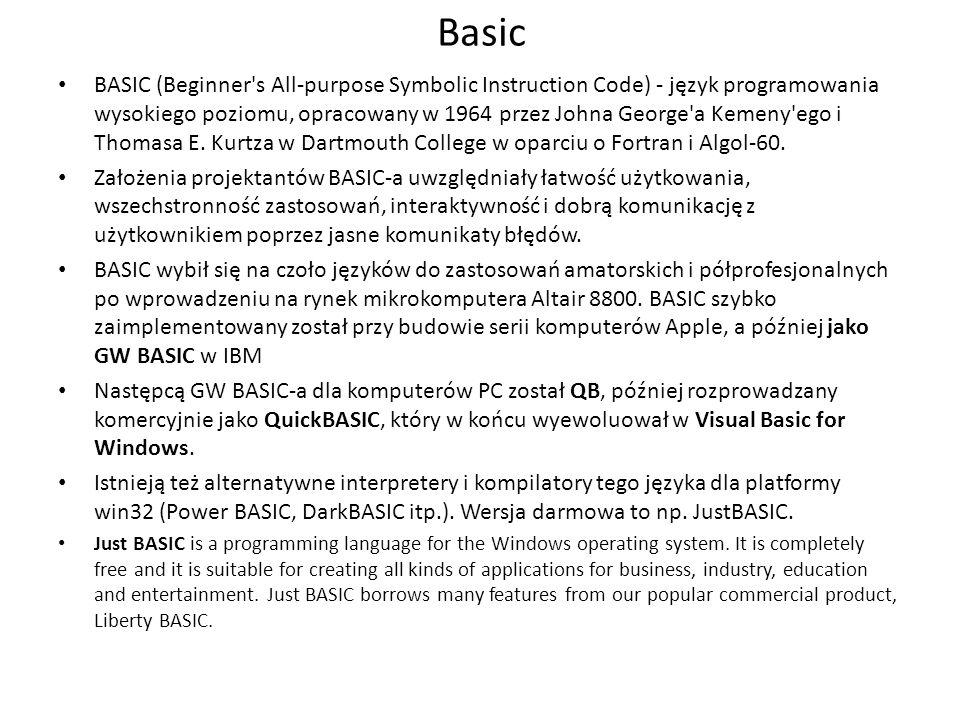 Basic BASIC (Beginner's All-purpose Symbolic Instruction Code) - język programowania wysokiego poziomu, opracowany w 1964 przez Johna George'a Kemeny'