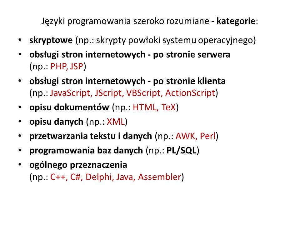 Języki programowania szeroko rozumiane - kategorie: skryptowe (np.: skrypty powłoki systemu operacyjnego) obsługi stron internetowych - po stronie ser