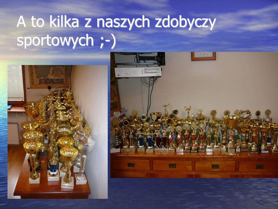 A to kilka z naszych zdobyczy sportowych ;-)