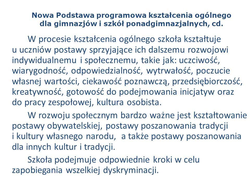 Nowa Podstawa programowa kształcenia ogólnego dla gimnazjów i szkół ponadgimnazjalnych, cd.