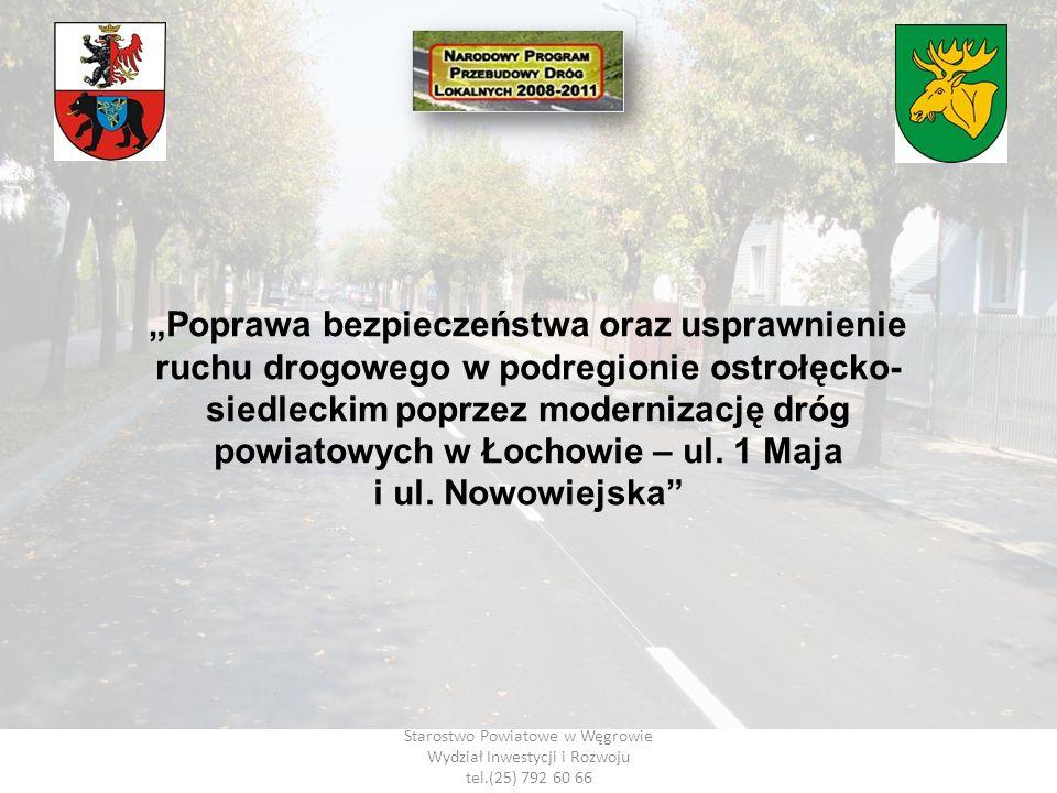Starostwo Powiatowe w Węgrowie Wydział Inwestycji i Rozwoju tel.(25) 792 60 66 Poprawa bezpieczeństwa oraz usprawnienie ruchu drogowego w podregionie