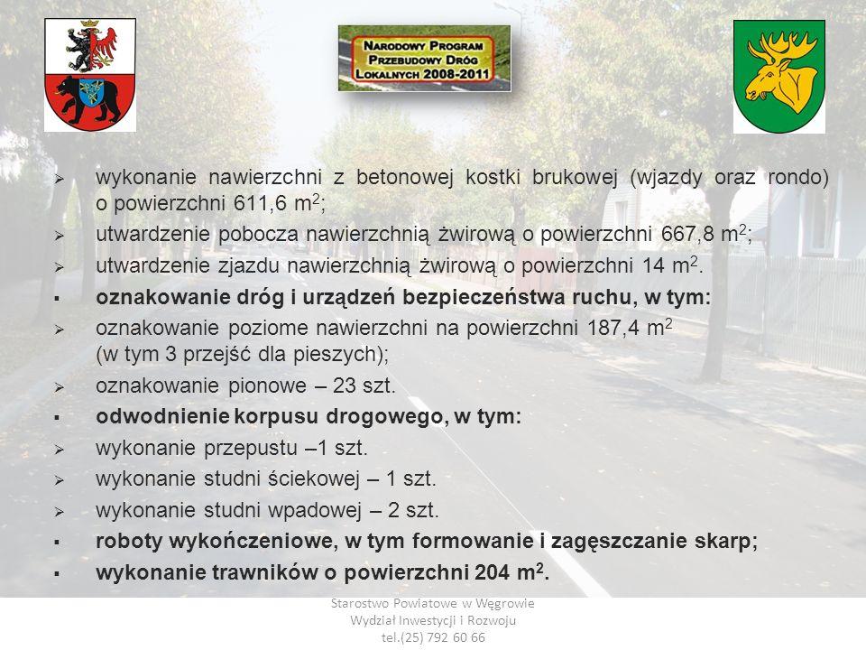 Starostwo Powiatowe w Węgrowie Wydział Inwestycji i Rozwoju tel.(25) 792 60 66 wykonanie nawierzchni z betonowej kostki brukowej (wjazdy oraz rondo) o
