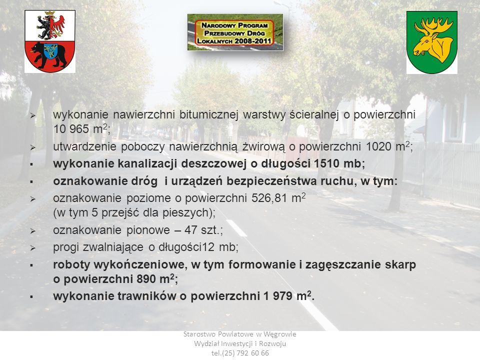 Starostwo Powiatowe w Węgrowie Wydział Inwestycji i Rozwoju tel.(25) 792 60 66 wykonanie nawierzchni bitumicznej warstwy ścieralnej o powierzchni 10 9