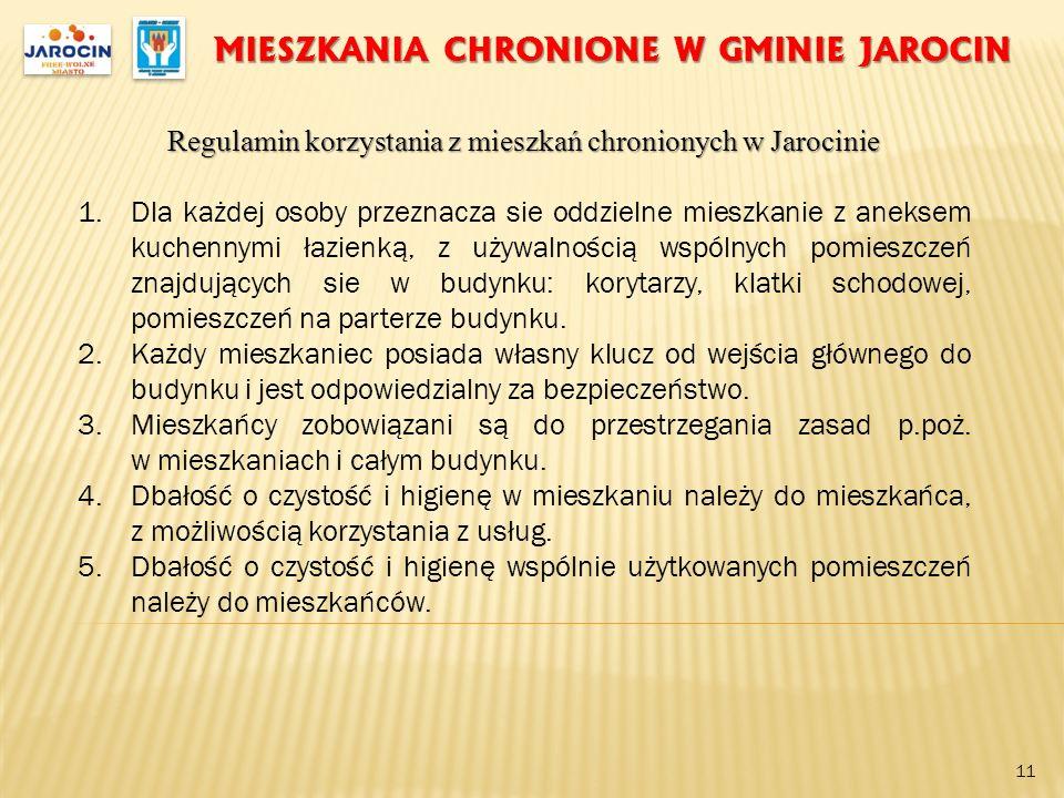 MIESZKANIA CHRONIONE W GMINIE JAROCIN Regulamin korzystania z mieszkań chronionych w Jarocinie 1.Dla każdej osoby przeznacza sie oddzielne mieszkanie