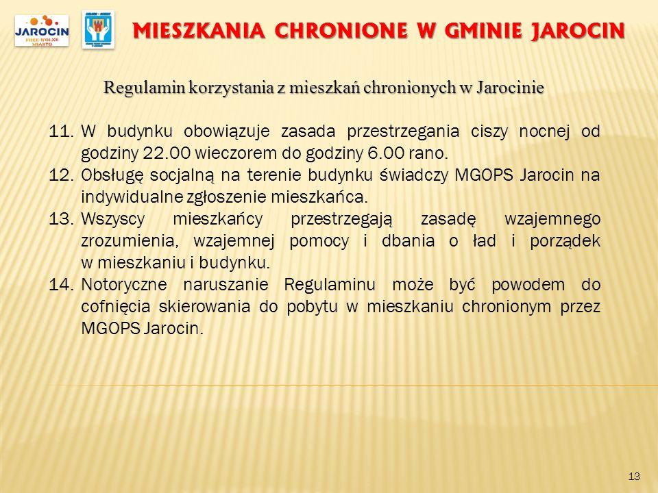 MIESZKANIA CHRONIONE W GMINIE JAROCIN Regulamin korzystania z mieszkań chronionych w Jarocinie 11.W budynku obowiązuje zasada przestrzegania ciszy noc