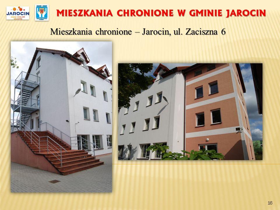 MIESZKANIA CHRONIONE W GMINIE JAROCIN Mieszkania chronione – Jarocin, ul. Zaciszna 6 16