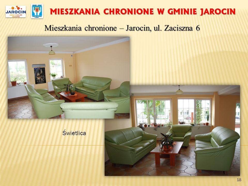MIESZKANIA CHRONIONE W GMINIE JAROCIN Mieszkania chronione – Jarocin, ul. Zaciszna 6 18 Świetlica