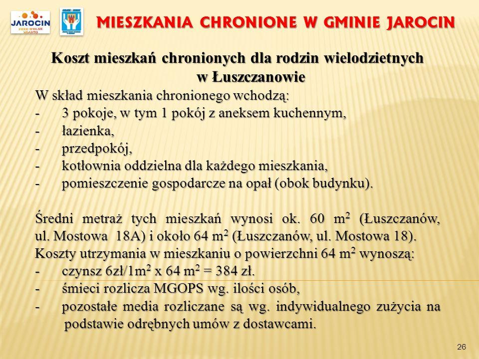MIESZKANIA CHRONIONE W GMINIE JAROCIN Koszt mieszkań chronionych dla rodzin wielodzietnych w Łuszczanowie W skład mieszkania chronionego wchodzą: -3 p