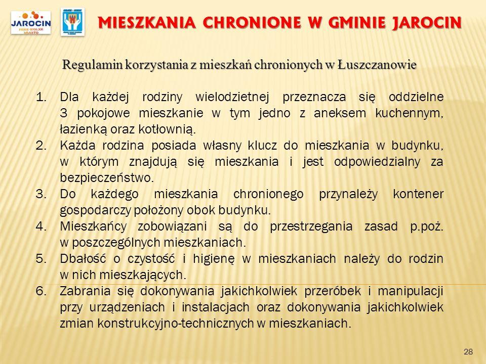 MIESZKANIA CHRONIONE W GMINIE JAROCIN Regulamin korzystania z mieszkań chronionych w Łuszczanowie 1.Dla każdej rodziny wielodzietnej przeznacza się od