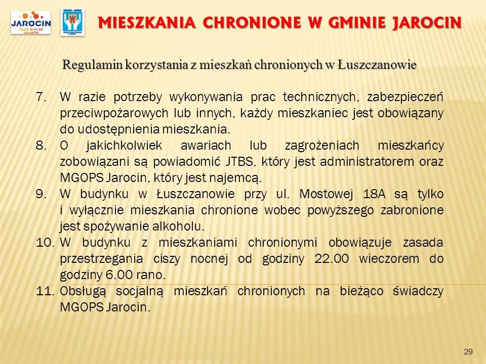 MIESZKANIA CHRONIONE W GMINIE JAROCIN Regulamin korzystania z mieszkań chronionych w Łuszczanowie 7.W razie potrzeby wykonywania prac technicznych, za