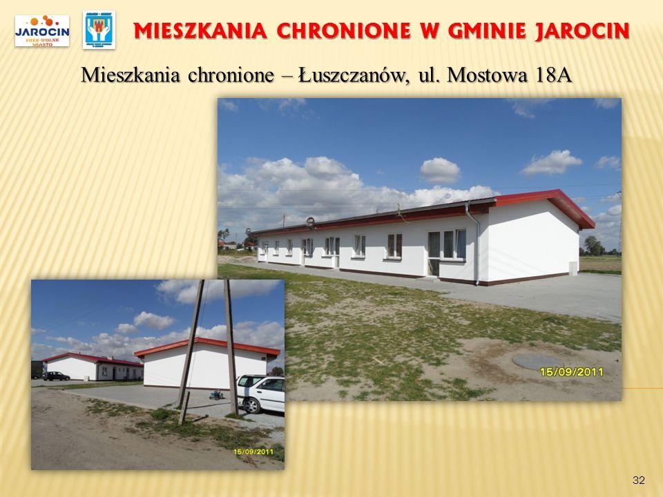 MIESZKANIA CHRONIONE W GMINIE JAROCIN Mieszkania chronione – Łuszczanów, ul. Mostowa 18A 32