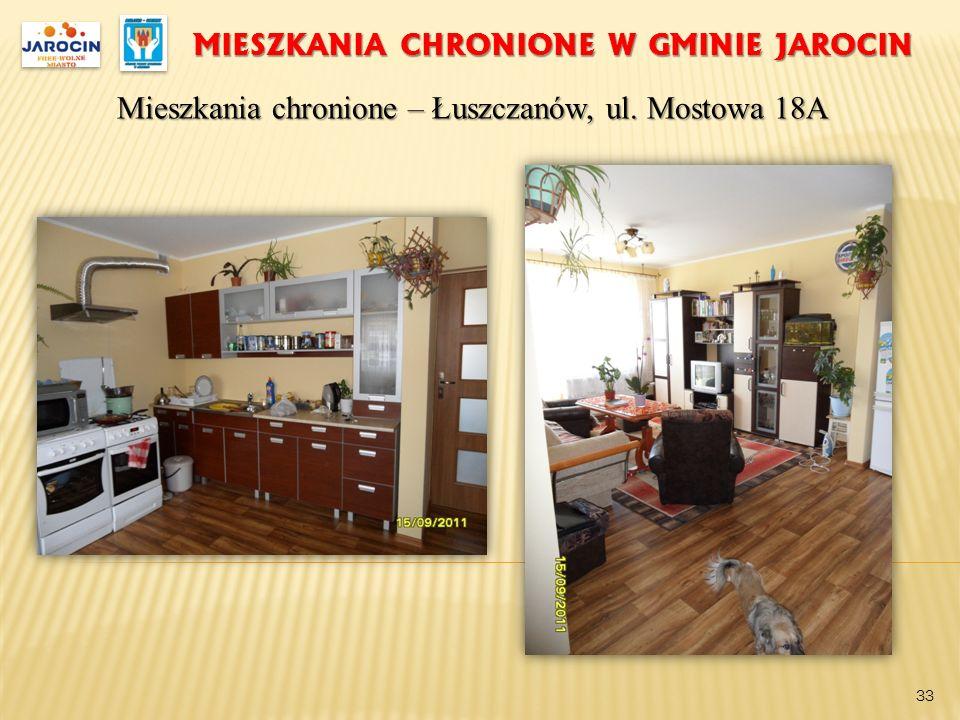 MIESZKANIA CHRONIONE W GMINIE JAROCIN Mieszkania chronione – Łuszczanów, ul. Mostowa 18A 33