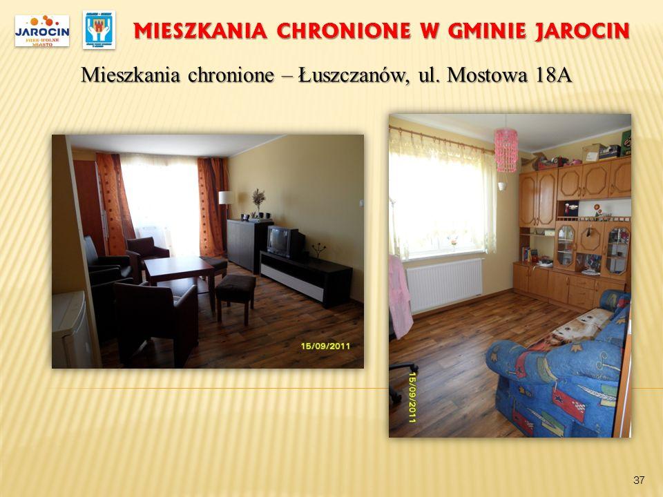 MIESZKANIA CHRONIONE W GMINIE JAROCIN Mieszkania chronione – Łuszczanów, ul. Mostowa 18A 37
