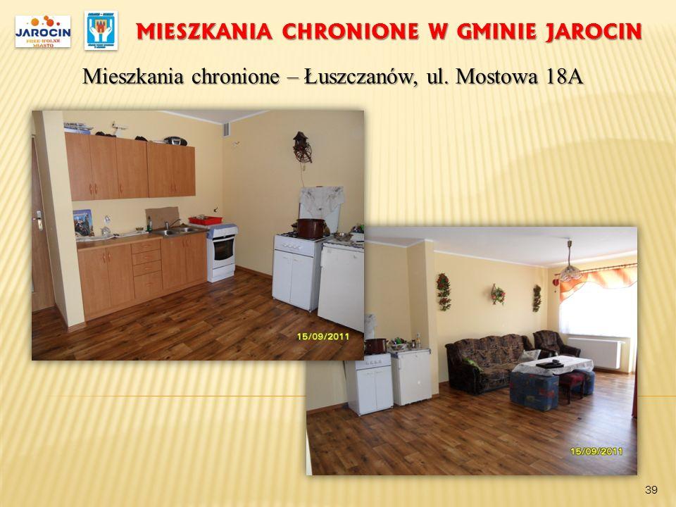 MIESZKANIA CHRONIONE W GMINIE JAROCIN Mieszkania chronione – Łuszczanów, ul. Mostowa 18A 39