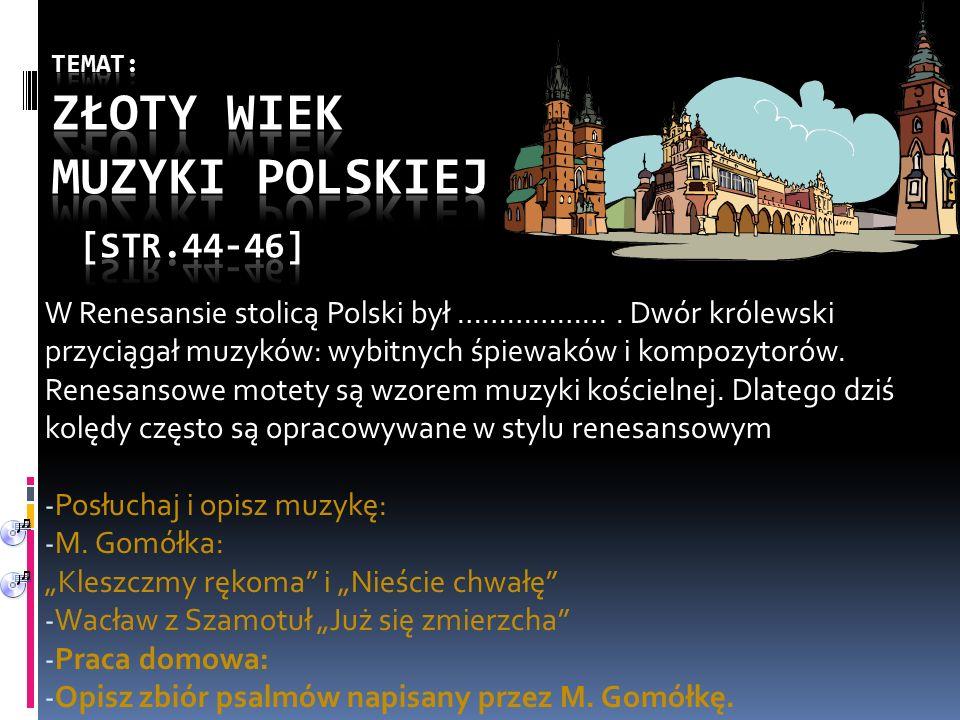 W Renesansie stolicą Polski był ……………….