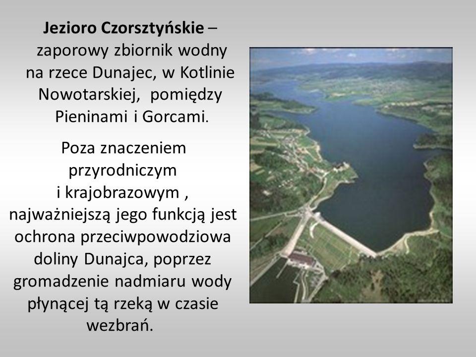 Jezioro Czorsztyńskie – zaporowy zbiornik wodny na rzece Dunajec, w Kotlinie Nowotarskiej, pomiędzy Pieninami i Gorcami. Poza znaczeniem przyrodniczym