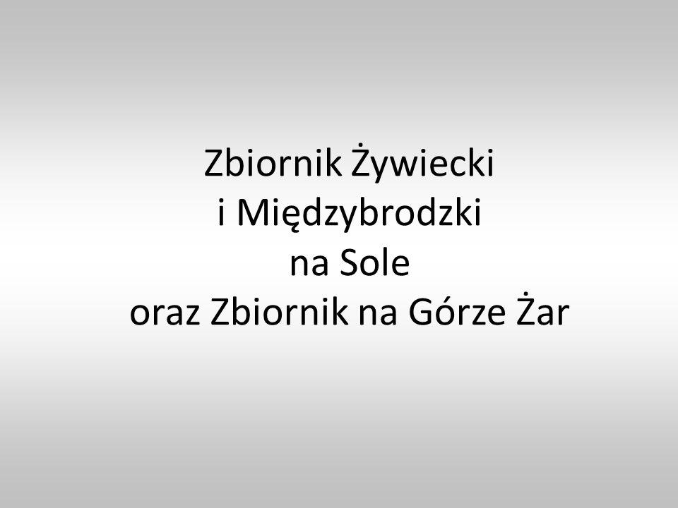 Zbiornik Żywiecki i Międzybrodzki na Sole oraz Zbiornik na Górze Żar