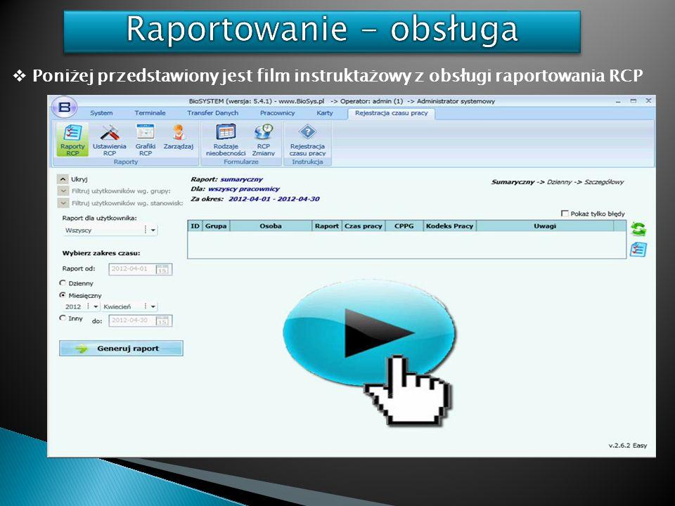 Poniżej przedstawiony jest film instruktażowy z obsługi raportowania RCP