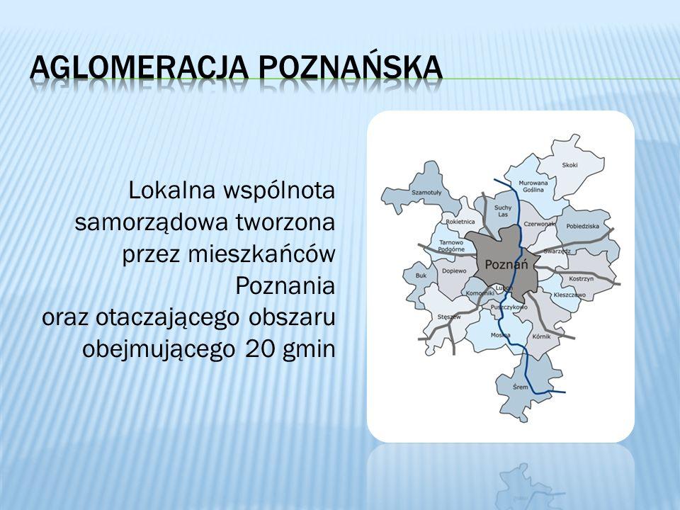 Lokalna wspólnota samorządowa tworzona przez mieszkańców Poznania oraz otaczającego obszaru obejmującego 20 gmin