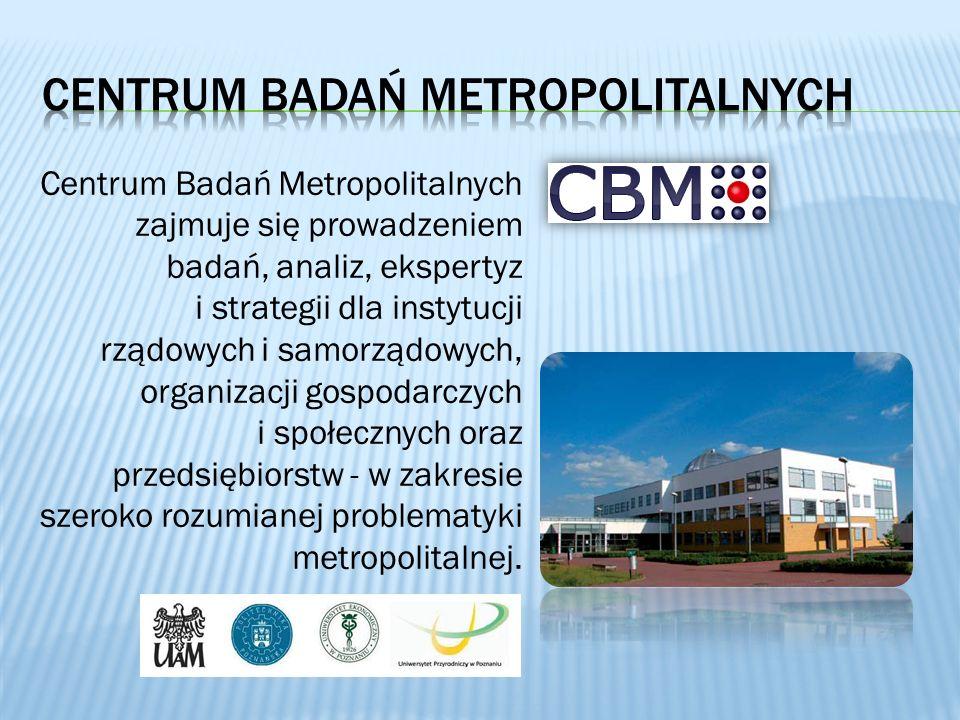 Centrum Badań Metropolitalnych zajmuje się prowadzeniem badań, analiz, ekspertyz i strategii dla instytucji rządowych i samorządowych, organizacji gos