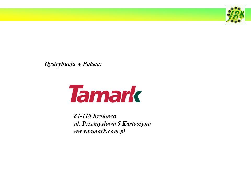 Dystrybucja w Polsce: 84-110 Krokowa ul. Przemysłowa 5 Kartoszyno www.tamark.com.pl