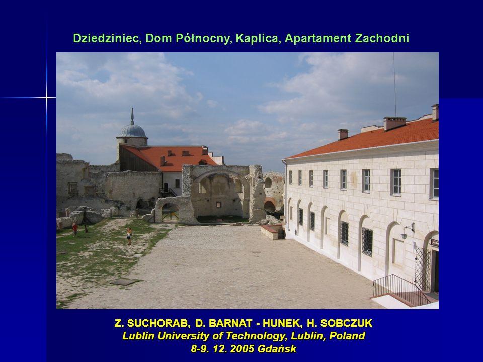Dziedziniec, Dom Północny, Kaplica, Apartament Zachodni Z. SUCHORAB, D. BARNAT - HUNEK, H. SOBCZUK Lublin University of Technology, Lublin, Poland 8-9