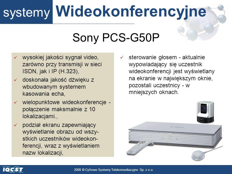 systemy Wideokonferencyjne 2008 © Cyfrowe Systemy Telekomunikacyjne Sp. z o.o. wysokiej jakości sygnał video, zarówno przy transmisji w sieci ISDN, ja