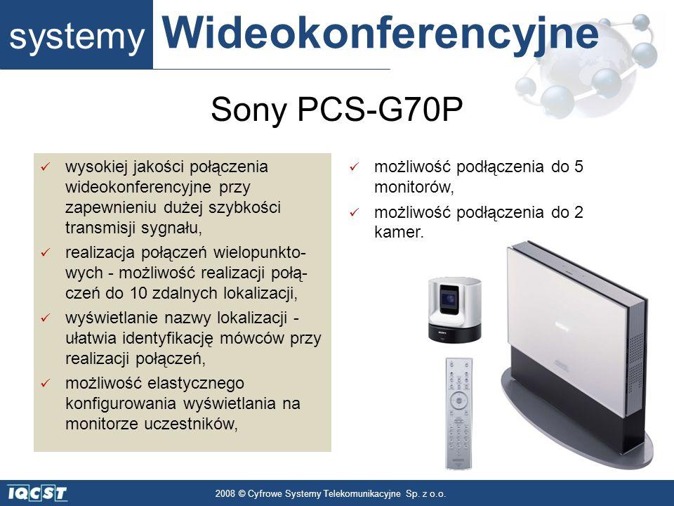 systemy Wideokonferencyjne 2008 © Cyfrowe Systemy Telekomunikacyjne Sp. z o.o. wysokiej jakości połączenia wideokonferencyjne przy zapewnieniu dużej s