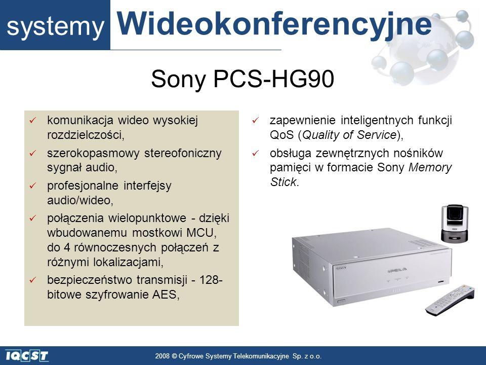 systemy Wideokonferencyjne 2008 © Cyfrowe Systemy Telekomunikacyjne Sp. z o.o. komunikacja wideo wysokiej rozdzielczości, szerokopasmowy stereofoniczn