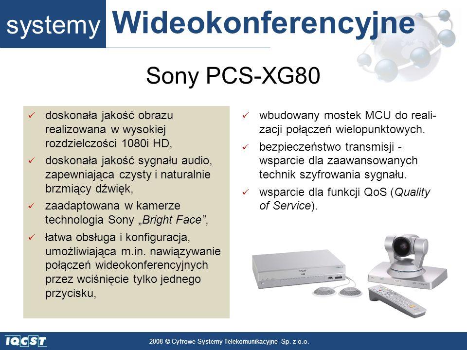 systemy Wideokonferencyjne 2008 © Cyfrowe Systemy Telekomunikacyjne Sp. z o.o. doskonała jakość obrazu realizowana w wysokiej rozdzielczości 1080i HD,