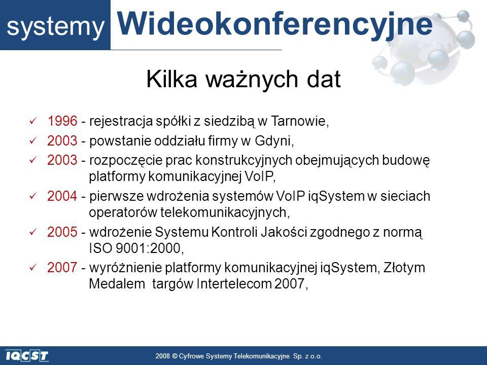 systemy Wideokonferencyjne 2008 © Cyfrowe Systemy Telekomunikacyjne Sp. z o.o. Kilka ważnych dat 1996 - rejestracja spółki z siedzibą w Tarnowie, 2003