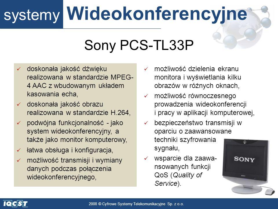 systemy Wideokonferencyjne 2008 © Cyfrowe Systemy Telekomunikacyjne Sp. z o.o. doskonała jakość dźwięku realizowana w standardzie MPEG- 4 AAC z wbudow