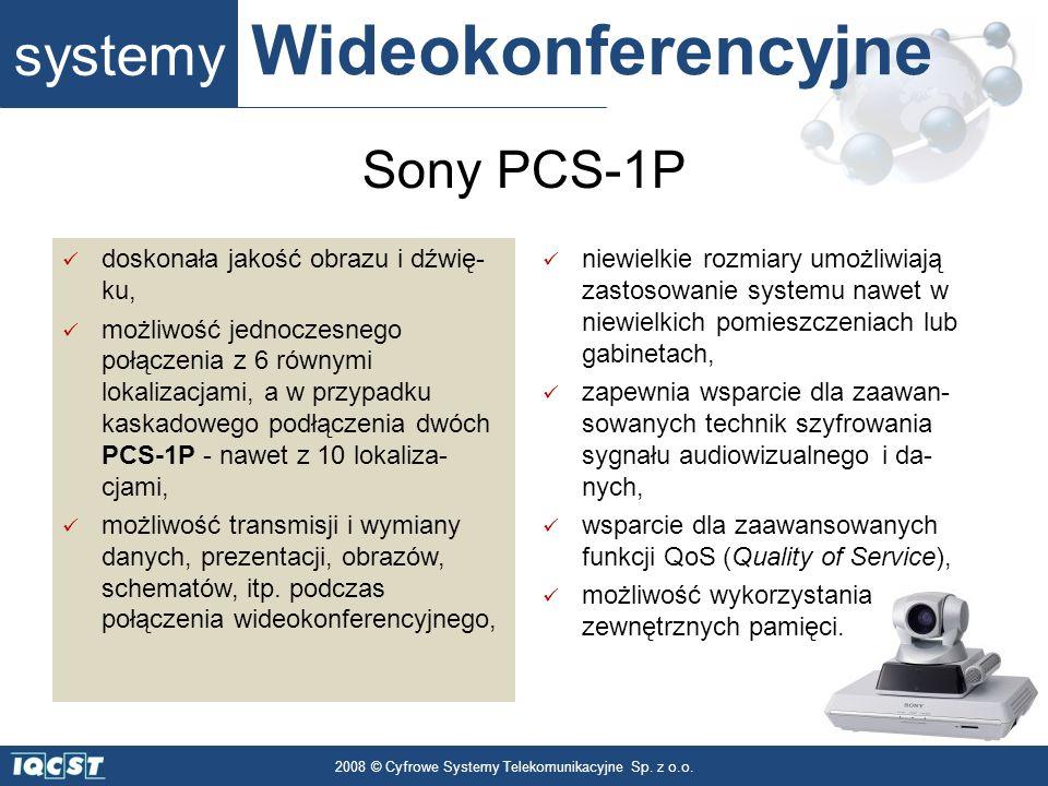 systemy Wideokonferencyjne 2008 © Cyfrowe Systemy Telekomunikacyjne Sp. z o.o. doskonała jakość obrazu i dźwię- ku, możliwość jednoczesnego połączenia