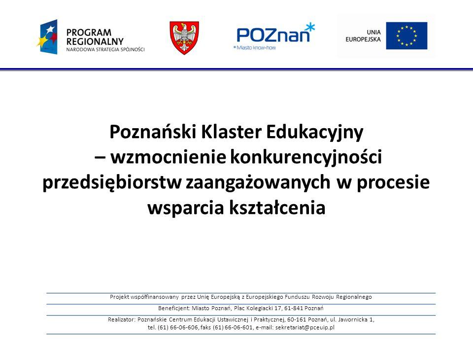 Projekt współfinansowany przez Unię Europejską z Europejskiego Funduszu Rozwoju Regionalnego Beneficjent: Miasto Poznań, Plac Kolegiacki 17, 61-841 Po
